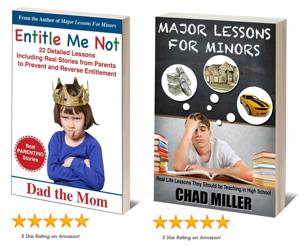 Major Lessons For Minors and Entitle Me Not Parenting Books by Chad Miller